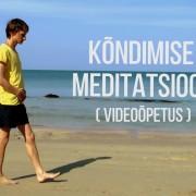 Kõndimise meditatsiooni videoõpetus