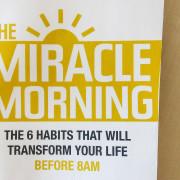 Imede hommik (Miracle Morning) - 6 harjumust, mis muudavad Sinu elu